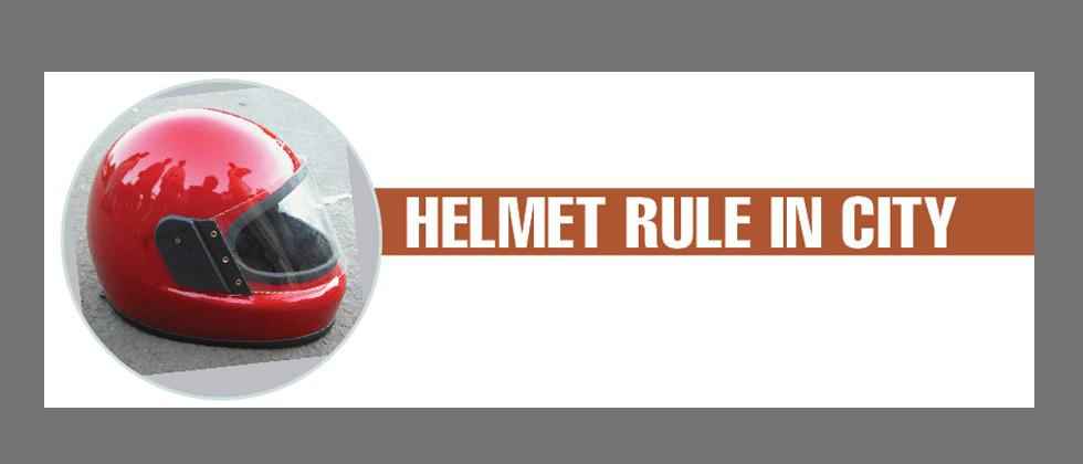 'Helmet must for personal safety'