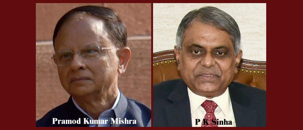 Pramod Kumar Mishra PM's new Principal Secy, P K Sinha Principal Advisor