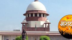 SC to consider urgent hearing of pleas against Maratha quota law